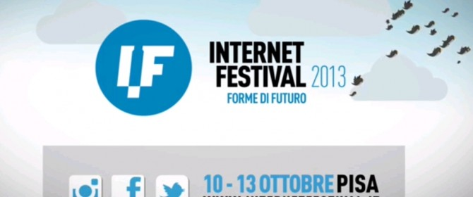 Internet Festival a Pisa dal 10 al 13 ottobre